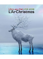 LIVE 2018 L'ArChristmas/L'Arc-en-Ciel (ブルーレイディスク)